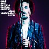 Mad over Nothing (Stone Van Brooken Remix) de Michaël Canitrot