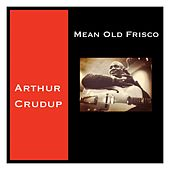 Mean Old Frisco by Arthur
