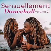 Sensuellement dancehall, vol. 2 de Various Artists