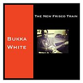 The New Frisco Train by Bukka White