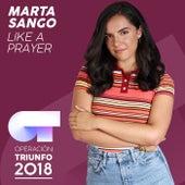 Like A Prayer (Operación Triunfo 2018) by Marta Sango
