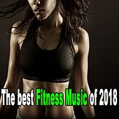 The Best Fitness Music of 2018 (The Best Music for Aerobics, Pumpin' Cardio Power, Crossfit, Exercise, Steps, Barré, Routine, Curves, Sculpting, Abs, Butt, Lean, Twerk, Slim Down Fitness Workout) von Power Sport Team