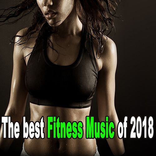 The Best Fitness Music of 2018 (The Best Music for    by