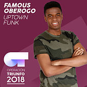 Uptown Funk (Operación Triunfo 2018) de Famous Oberogo
