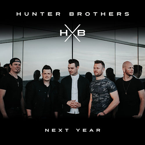 Next Year by The Hunter Brothers