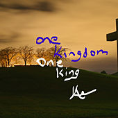 One Kingdom One King von Aaron