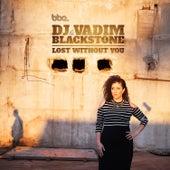 Lost Without U von DJ Vadim