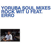 Yoruba Soul Mixes - Rock Wit U by DJ Jazzy Jeff