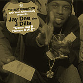 The Beat Generation 10th Anniversary Presents: Come Get It (Where You At) by JayDee