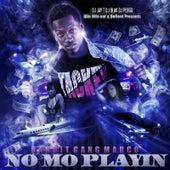 No Mo Playin by Bandit Gang Marco