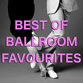 Best Of Ballroom Favourites by Various Artists