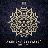 Ambient December 2018 - Top 10 by Various Artists