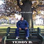 I'm so in Love by Teddy B!