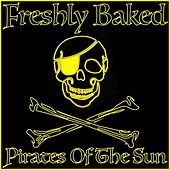 Pirates of the Sun by Freshly Baked