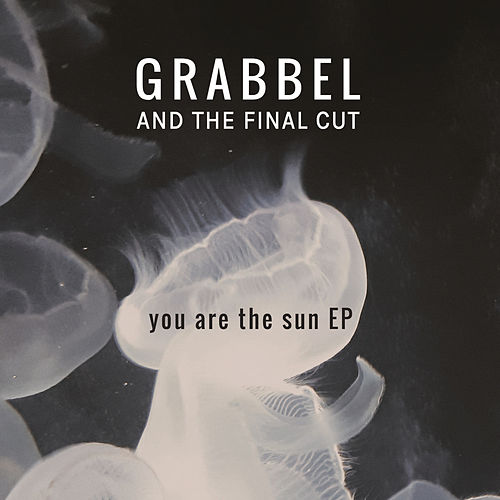 You Are The Sun by Grabbel and The Final Cut