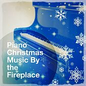 Piano Christmas Music by the Fireplace de Various Artists