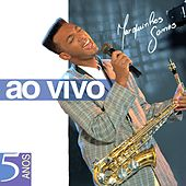 5 Anos (Ao Vivo) von Marquinhos Gomes