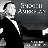 Smooth American Ballroom Collection by Various Artists