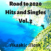 Road to 2020 Hits & Singles, Vol. 2 by Akashic Monk