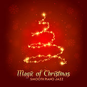 Magic of Christmas: Smooth Piano Jazz by Various Artists