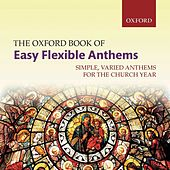 The Oxford Book of Easy Flexible Anthems by Various Artists