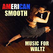 American Smooth Music For Waltz by Various Artists