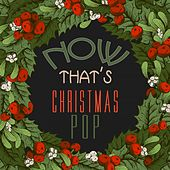 Now That's Christmas Pop by Various Artists