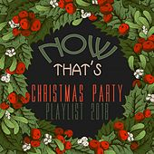 Now That's Christmas Party Playlist 2018 by Various Artists