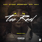 Too Real (feat. Mozzy, ALLBLACK, EastSide Peezy, Yatta) von Dave-O
