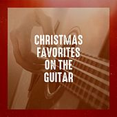 Christmas Favorites on the Guitar by Various Artists