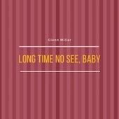 Long Time No See, Baby de Glenn Miller
