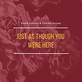 Just As Though You Were Here by Frank Sinatra
