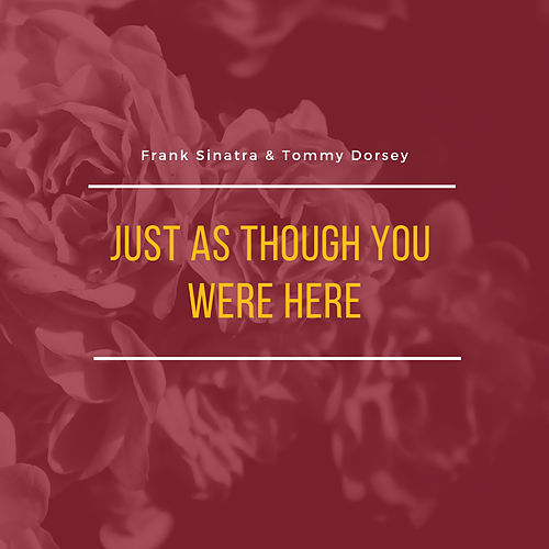 Just As Though You Were Here von Frank Sinatra