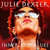Inner City Blues (Make Me Wanna Holler) by Julie Dexter