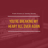 You're Breaking My Heart All Over Again von Frank Sinatra