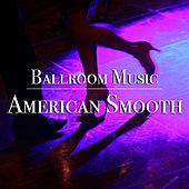 Ballroom Music American Smooth by Various Artists