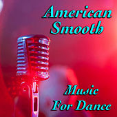 American Smooth Music For Dance by Various Artists