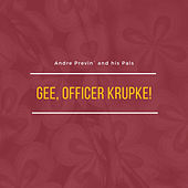 Gee, Officer Krupke! by André Previn