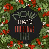 Now That's Christmas Dinner by Various Artists
