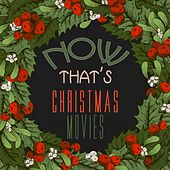 Now That's Christmas Movies by Various Artists
