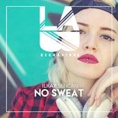 No Sweat by Ilkay Sencan