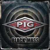 Black Mass by Pig