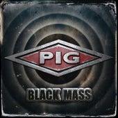 Black Mass von Pig