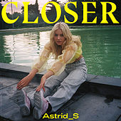 Closer by Astrid S