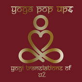 Yogi Translations of U2 by Yoga Pop Ups