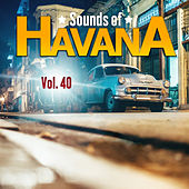 Sounds of Havana, Vol. 40 by Various Artists