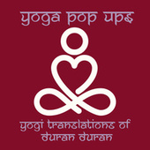 Yogi Translations of Duran Duran by Yoga Pop Ups