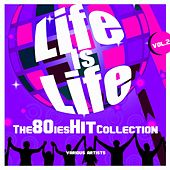 Life Is Life (The 80ies Hit Collection), Vol. 2 de Various Artists