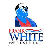 Frank White for President von Frank White