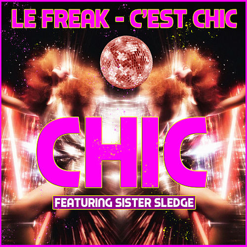 Le Freak - C'est Chic de CHIC